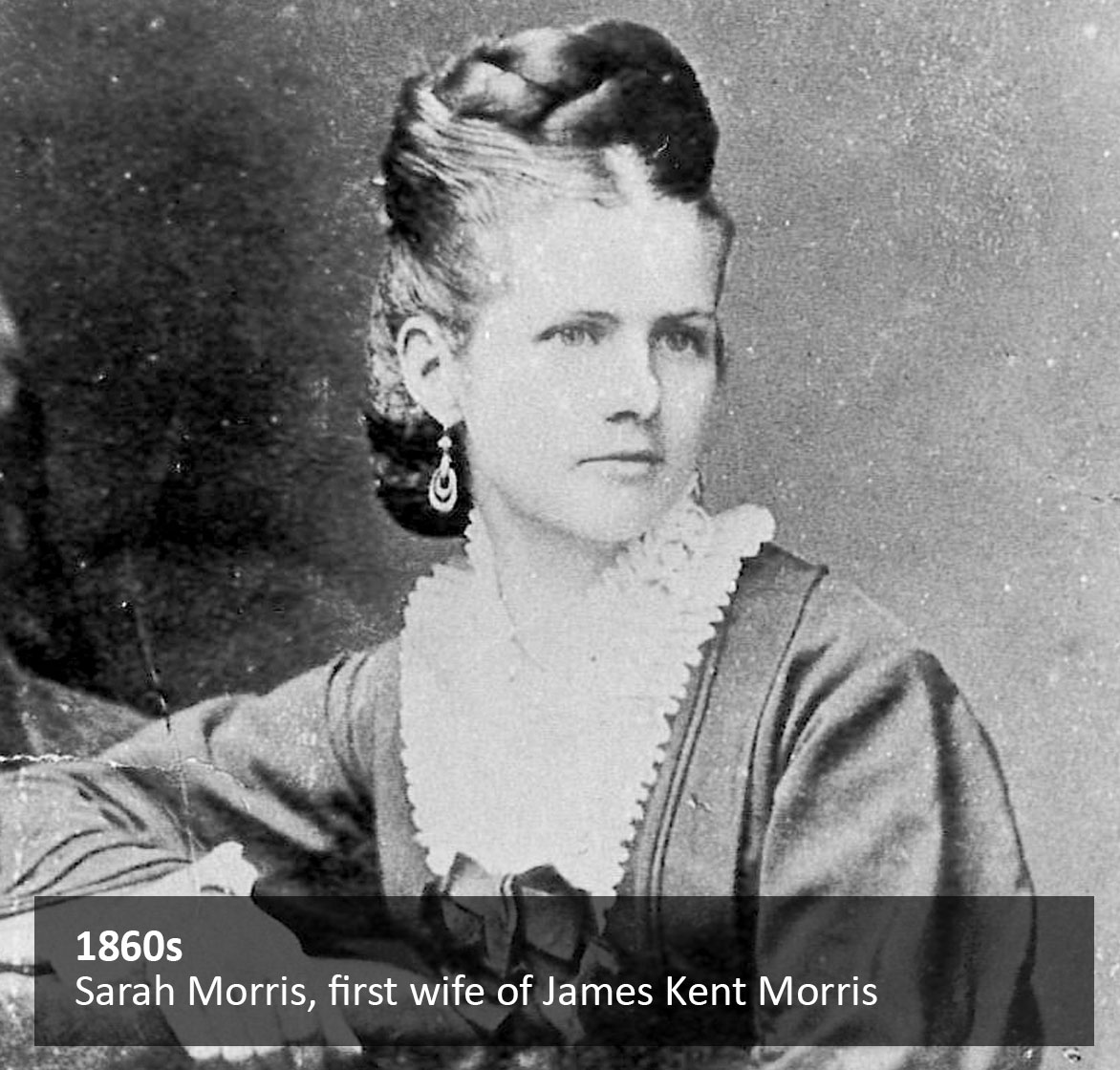 Sarah Morris, first wife of James Kent Morris